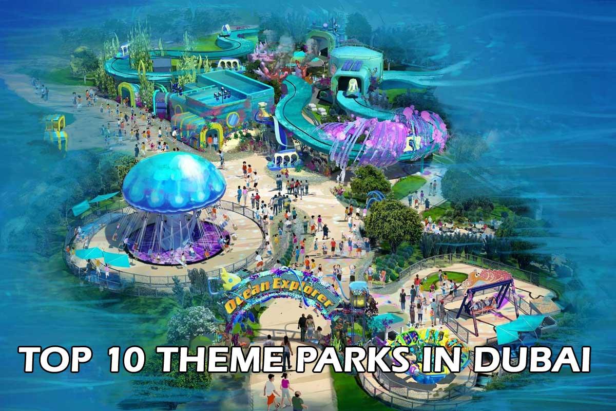 top 10 theme parks in dubai
