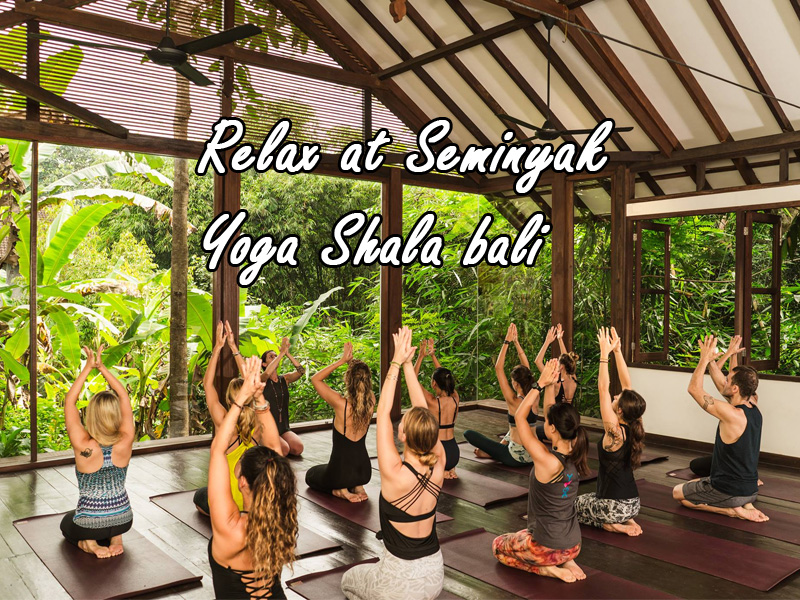 Relax at Seminyak Yoga Shala Top 20 Things to Do in Bali Indonesia