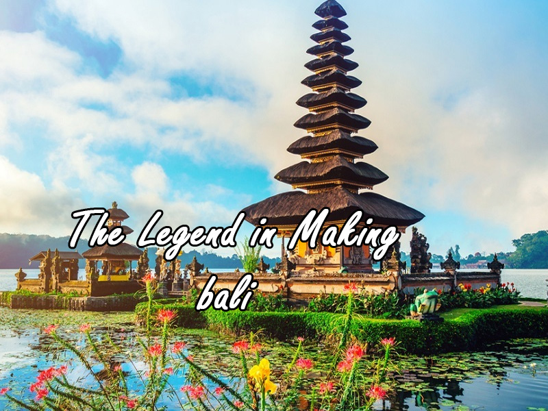 The Legend in Making Top 20 Things to Do in Bali Indonesia